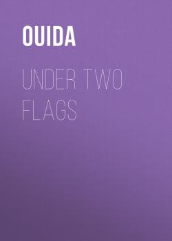 Читать Under Two Flags - Ouida