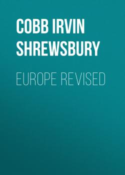 Читать Europe Revised - Cobb Irvin Shrewsbury
