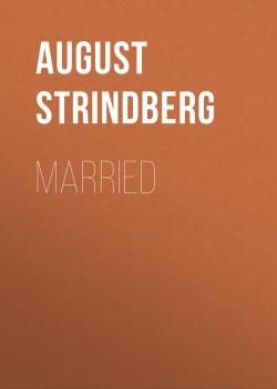 Читать Married - August Strindberg