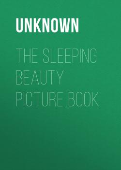Читать The Sleeping Beauty Picture Book - Unknown