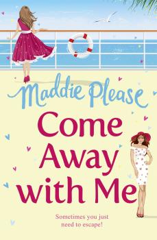 Читать Come Away With Me: The hilarious feel-good romantic comedy you need to read in 2018 - Maddie  Please