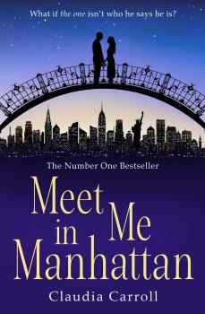 Читать Meet Me In Manhattan: A sparkling, feel-good romantic comedy to whisk you away ! - Claudia  Carroll