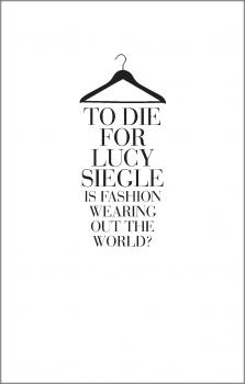 Читать To Die For: Is Fashion Wearing Out the World? - Lucy  Siegle