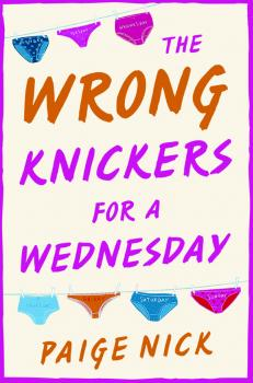 Читать Wrong Knickers for a Wednesday: A funny novel about learning to love yourself - Paige  Nick