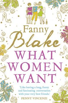 Читать What Women Want, Women of a Dangerous Age: 2-Book Collection - Fanny  Blake