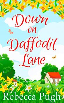 Читать Down on Daffodil Lane - Rebecca  Pugh