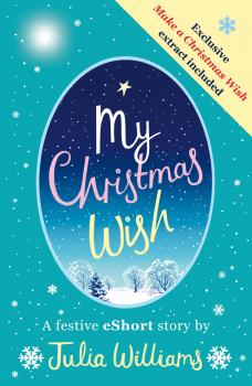 Читать My Christmas Wish - Julia  Williams