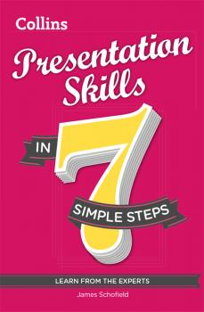Читать Presentation Skills in 7 simple steps - James Schofield