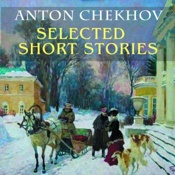 Читать Selected short stories - Антон Чехов