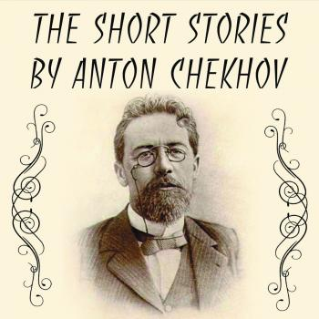 Читать The Short stories by Anton Chekhov - Антон Чехов