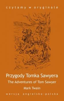 Читать The Adventures of Tom Sawyer  Przygody Tomka Sawyera - Герман Мелвилл