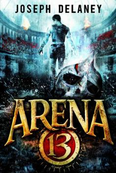 Читать Arena 13 Tom 1 - Joseph  Delaney