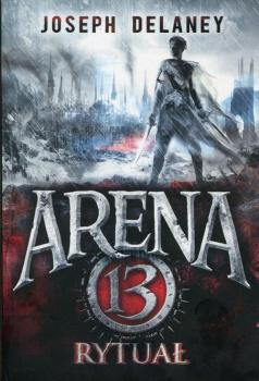 Читать Arena 13 Tom 2 Rytuał - Joseph  Delaney