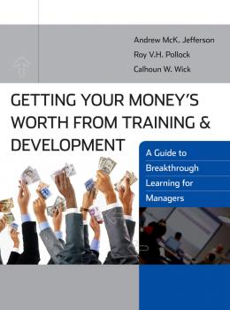 Читать Getting Your Money's Worth from Training and Development - Roy V. H. Pollock