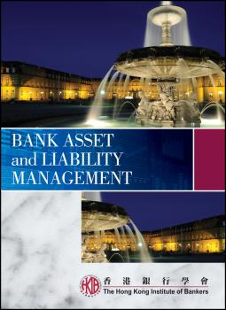 Читать Bank Asset and Liability Management - Hong Kong Institute of Bankers (HKIB)