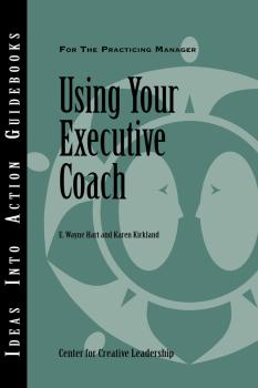 Читать Using Your Executive Coach - Center for Creative Leadership (CCL)