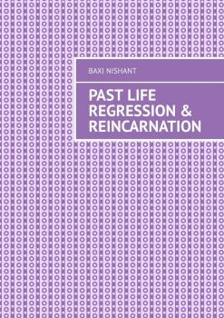 Читать Past Life Regression & Reincarnation - Baxi Nishant