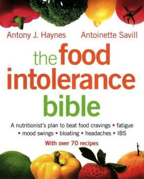 Читать The Food Intolerance Bible: A nutritionist's plan to beat food cravings, fatigue, mood swings, bloating, headaches and IBS - Antoinette  Savill