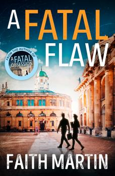 Читать A Fatal Flaw: A gripping, twisty murder mystery perfect for all crime fiction fans - Faith  Martin