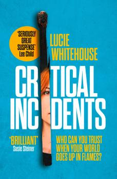 Читать Critical Incidents - Lucie  Whitehouse