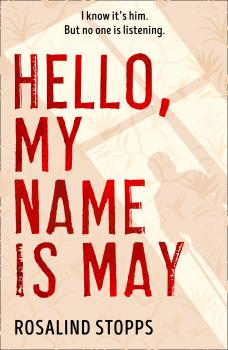 Читать Hello, My Name is May - Rosalind Stopps