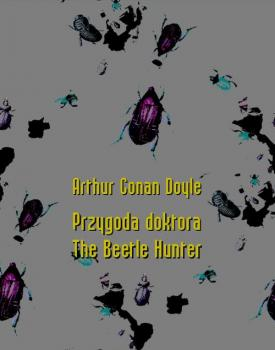 Читать Przygoda doktora. The Beetle Hunter - Артур Конан Дойл