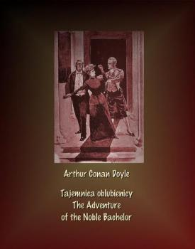 Читать Tajemnica oblubienicy. The Adventure of the Noble Bachelor - Артур Конан Дойл