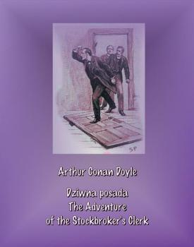 Читать Dziwna posada. The Adventure of the Stockbroker's Clerk - Артур Конан Дойл
