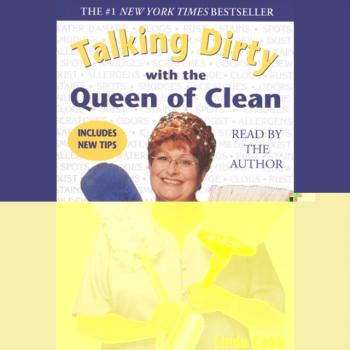 Читать Talking Dirty With the Queen of Clean - Linda  Cobb
