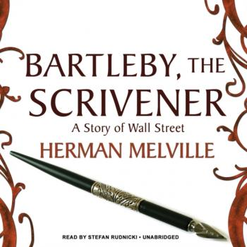 Читать Bartleby, the Scrivener - Герман Мелвилл