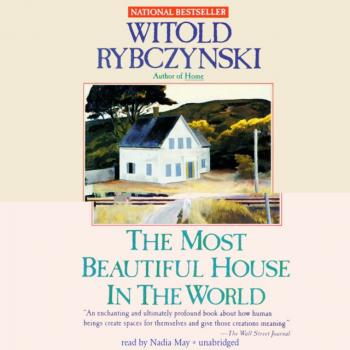 Читать Most Beautiful House in the World - Witold  Rybczynski