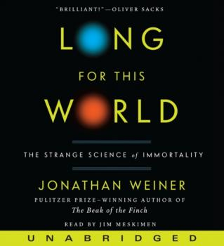 Читать Long for This World - Jonathan  Weiner