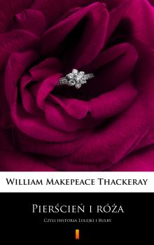 Читать Pierścień i róża - William Makepeace  Thackeray