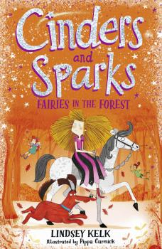 Читать Cinders and Sparks: Fairies in the Forest - Lindsey  Kelk