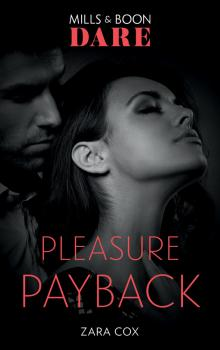 Читать Pleasure Payback - Zara  Cox