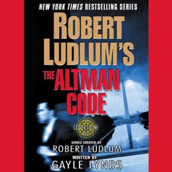 Читать Robert Ludlum's The Altman Code - Gayle  Lynds