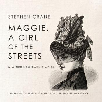 Читать Maggie, a Girl of the Streets & Other New York Stories - Stephen  Crane