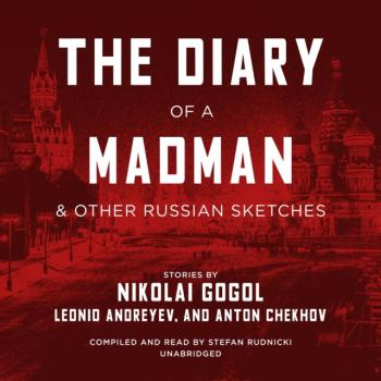 Читать Diary of a Madman, and Other Russian Sketches - Антон Чехов