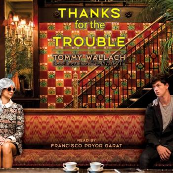 Читать Thanks for the Trouble - Tommy Wallach