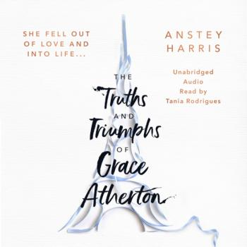 Читать Truths and Triumphs of Grace Atherton - Anstey Harris