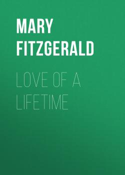 Читать Love of a Lifetime - Mary  Fitzgerald