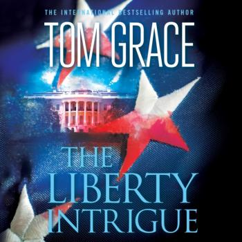 Читать Liberty Intrigue - Tom  Grace
