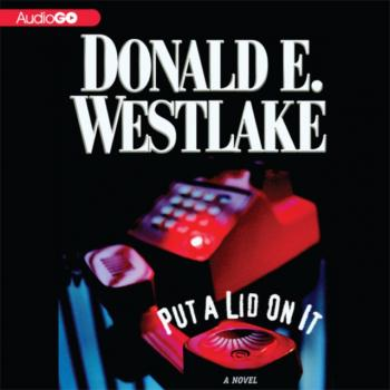 Читать Put a Lid on It - Donald E. Westlake