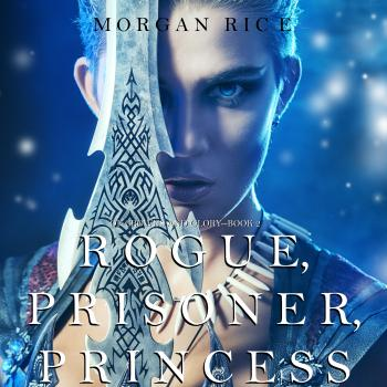 Читать Rogue, Prisoner, Princess - Морган Райс