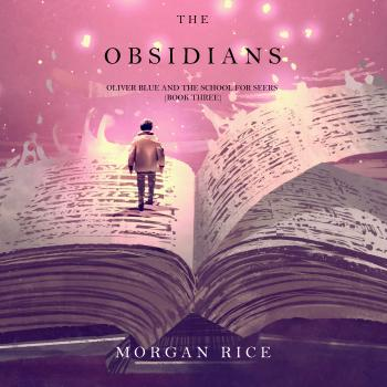 Читать The Obsidians - Морган Райс