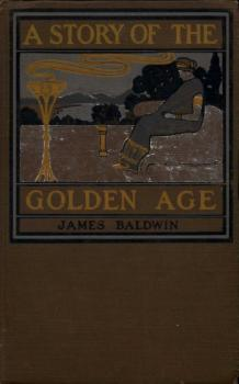 Читать A Story of the Golden Age - James Baldwin