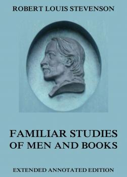 Читать Familiar Studies Of Men And Books - Robert Louis Stevenson