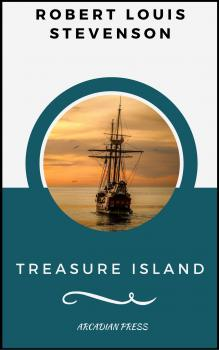 Читать Treasure Island (ArcadianPress Edition) - Robert Louis Stevenson