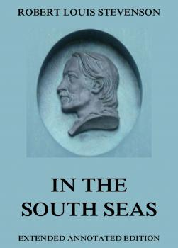 Читать In The South Seas - Robert Louis Stevenson