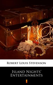 Читать Island Nights' Entertainments - Robert Louis Stevenson